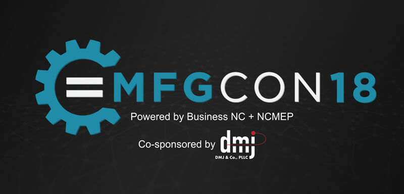mfgCON 2018 – Co-sponsored by DMJ & Co., PLLC